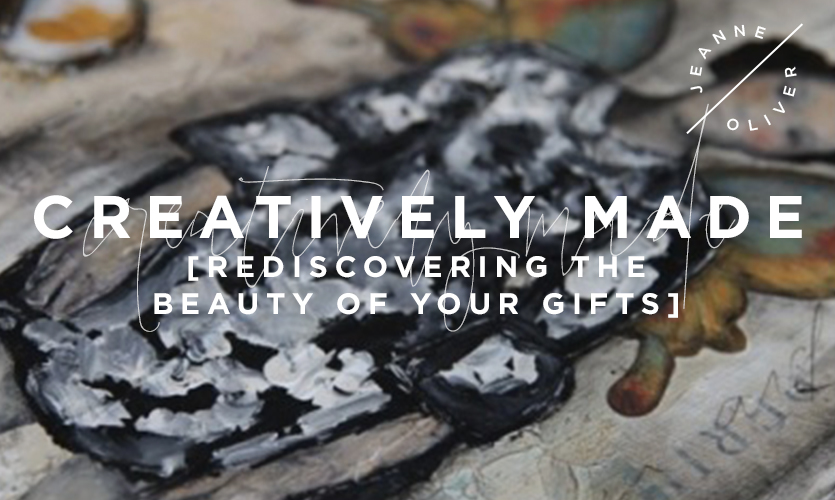 Creatively Made: Rediscovering the Beauty of Your Gifts course image