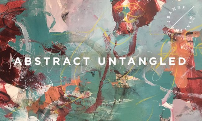 Abstract Untangled with Cherie Wilson on Jeanne Oliver Community