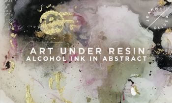 Art Under Resin | Alcohol Ink in Abstract with Noelle Mena