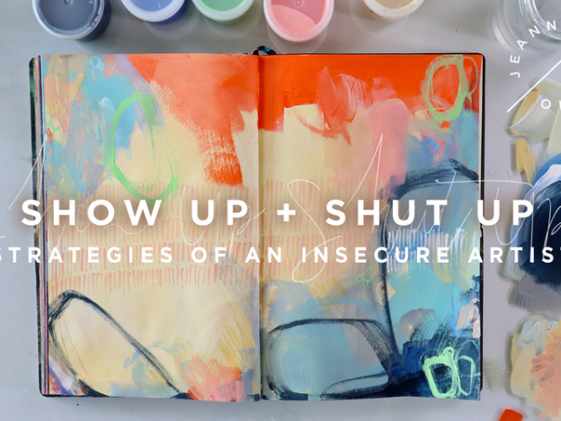 Show Up and Shut Up: Strategies of an Insecure Artist course image