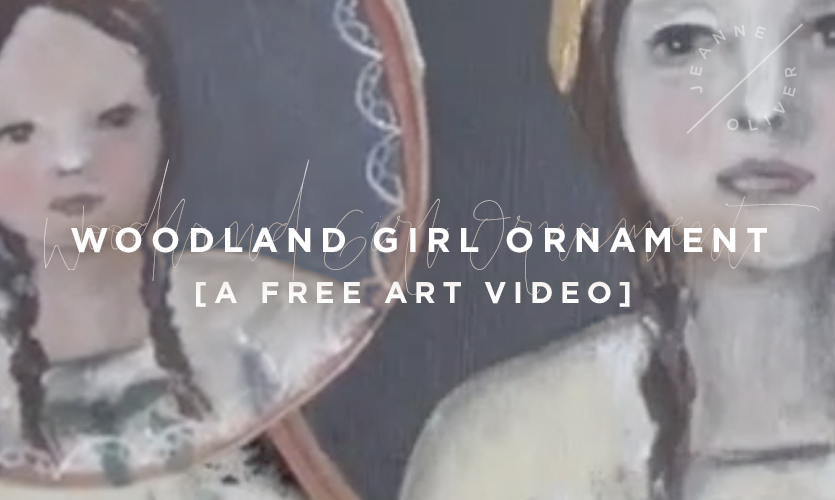 Free Art Video: Woodland Girl Ornament