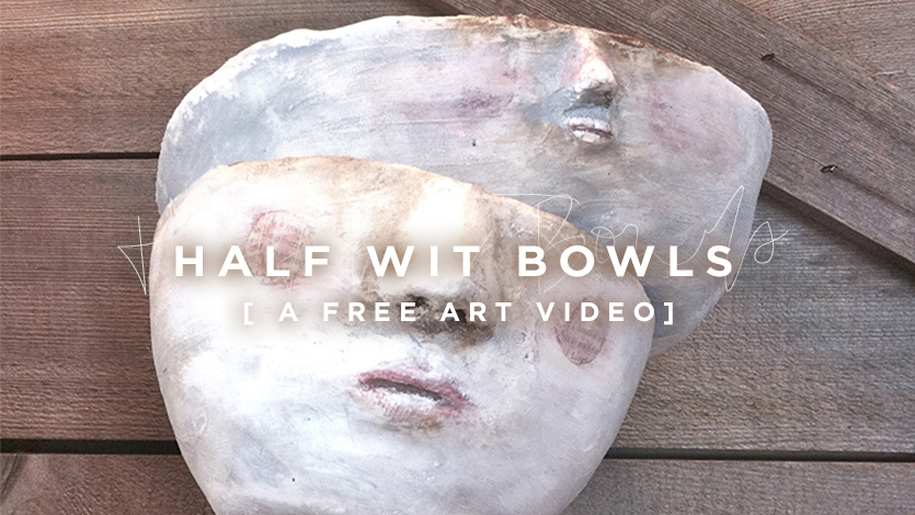 Free Art Video: Half Wit Bowls